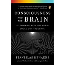 Consciousness and the Brain: Deciphering How the Brain Codes Our Thoughts (English Edition)