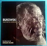 Bukowski. una vida en imagenes