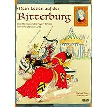 Mein Leben auf der Ritterburg