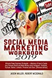 Social Media Marketing Workbook 2019: Ultimate Power Business Strategies - a Mastery of How to Create your Personal Brand and Make Money using Instagram, Facebook, YouTube, Twitter, LinkedIn... - Jason Miller, Robert McDonald