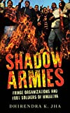 #2: Shadow Armies: Fringe Organizations and Foot Soldiers of Hindutva