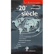 Le dictionnaire historique et géopolitique du XXe siècle