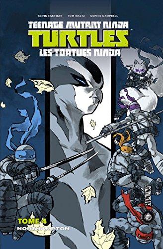 Les Tortues Ninja - TNMT, T4 : Northampton
