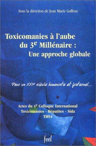 Toxicomanies à l'aube du troisième millénaire par Collectif