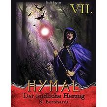 Der Hexer von Hymal, Buch VII: Der leidliche Herzog: Fantasy Made in Germany