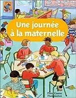 Une journée à l'école maternelle de Anne Fronsacq