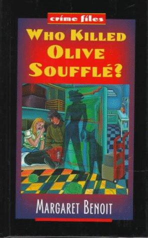 Who Killed Olive Souffle? (Crime Files, Band 1) 13 Souffle