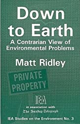 Down to Earth: A Contrarian View of Environmental Problems (Studies on the Environment) by Matt Ridley (1995-02-19)