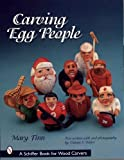 Carving Egg People (Schiffer Military History Book) by Mary Finn (2007-07-01)
