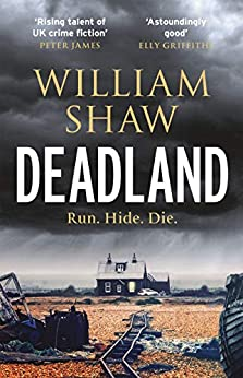 Deadland: the second ingeniously unguessable thriller in the D S Cupidi series (DS Alexandra Cupidi) (English Edition) van [Shaw, William]