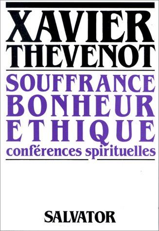 Souffrance, bonheur, éthique par X Thevenot