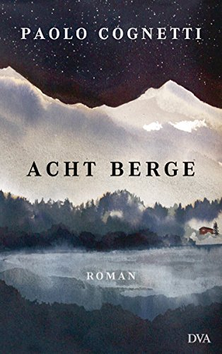 Buchseite und Rezensionen zu 'Acht Berge: Roman' von Paolo Cognetti