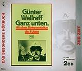 Ganz unten. 2 CDs: Mit einer Dokumentation der Folgen - Günther Wallraff