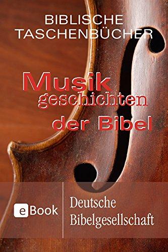 Musikgeschichten der Bibel (Biblische Taschenbücher)
