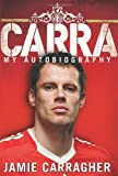 By Jamie Carragher - Carra: My Autobiography