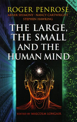 The Large, the Small and the Human Mind por Roger Penrose