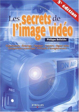 Les secrets de l'image vidéo par Philippe Bellaïche