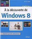 A la decouverte de Windows 8