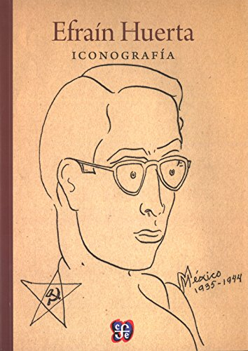 Efraín Huerta. Iconografía (Tezontle)