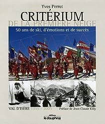 Critérium de la première neige Val d'Isère : 1955-2005 50 ans de ski, d'émotions et de succès