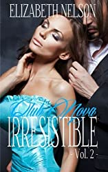 Irresistible Vol. 2 (Adrian Grayson) (Volume 2) by Elizabeth Nelson (2015-02-02)