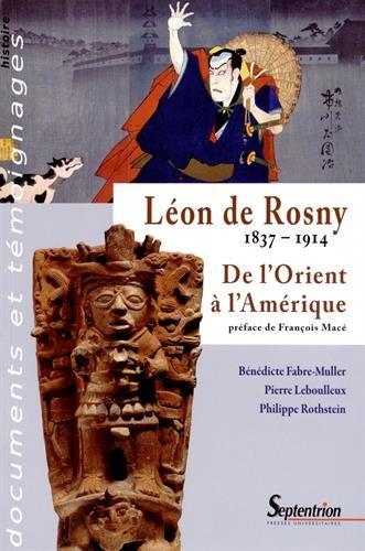 Lon de Rosny (1837-1914) : De l'Orient  l'Amrique