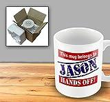 This Mug Belongs To Jason - Hands Off! A Personal Mug That Makes A Great Gift