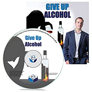 Give Up Alcohol Self Hypnosis CD / MP3 & App (3 in 1 Purchase) - Cut Down on Drinking and Put a Stop to Dangerous Binging. Stop Drinking