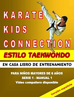 Karate Kids Connection-Tae Kwon Do Style eBook: Dennis ...