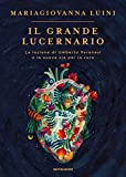 Il grande lucernario: La lezione di Umberto Veronesi e la nuova via per la cura