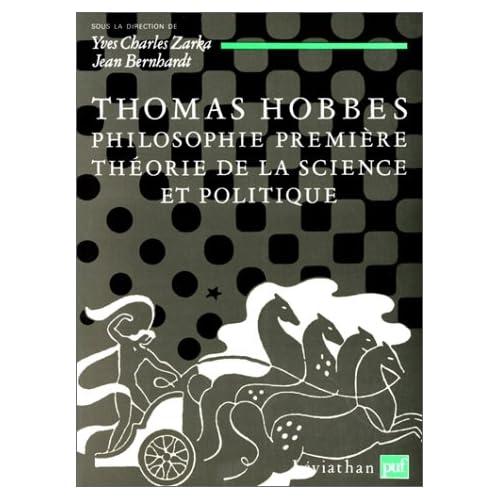 Thomas Hobbes : Philosophie première, thèorie de la science et politique