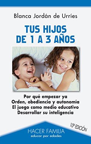 Tus hijos de 1 a 3 años (Hacer Familia)