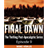 Final Dawn: Episode 9 (The Thrilling Post-Apocalyptic Series)
