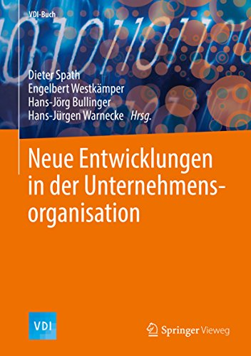 Neue Entwicklungen in der Unternehmensorganisation (VDI-Buch)