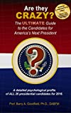 Are They Crazy?: The Ultimate Guide to the Candidates for America's Next President. (English Edition)