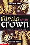Rivals for the Crown (Double Take)