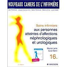 Nouveaux cahiers de l'infirmière, tome 16 : Soins infirmiers aux personnes atteintes d'affections néphrologiques et urologiques, 2e édition