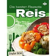 Die besten Rezepte mit Reis (Kreative Küche 9)
