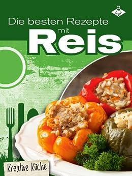 Die besten Rezepte mit Reis (Kreative Küche 9) von [Pelser, Stephanie]
