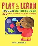 #10: Play & Learn Toddler Activities Book: 200+ Fun Activities for Early Learning