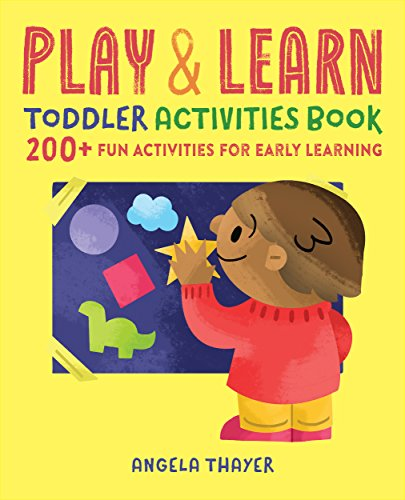 Play & Learn Toddler Activities Book: 200+ Fun Activities for Early Learning (English Edition) por Angela Thayer