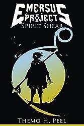 Spirit Shear (Emersus Project Book 2)