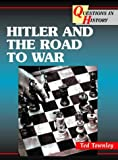Cover of: Questions in History – Hitler and the Road to War | Ted Townley