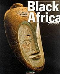 Black Africa: Masks, Sculpture, Jewelry