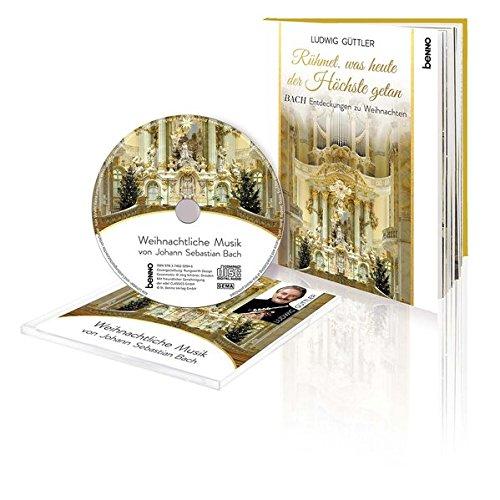 Geschenkbuch »Rühmet, was heute der Höchste getan«: Bach Entdeckungen zu Weihnachten