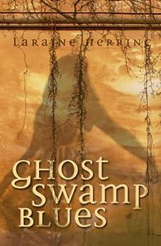 Ghost Swamp Blues by [Herring, Laraine]