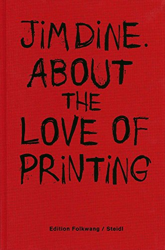Jim dine about the love of printing