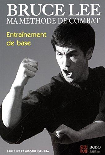 Ma méthode de combat : Entraînement de base par Bruce Lee