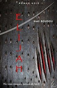 Elijah par Noël Boudou