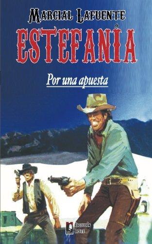 Por una apuesta: Volume 1 (Coleccion Oeste) por Marcial Lafuente Estefania